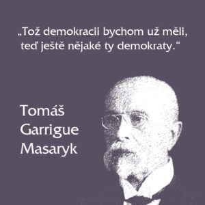 Tomáš Garrigue Masaryk citáty o demokracii